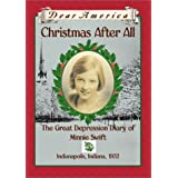 Christmas After All: The Great Depression Diary of Minnie Swift, Indianapolis, Indiana 1932 (Dear America Series) ~ Kathryn Lasky