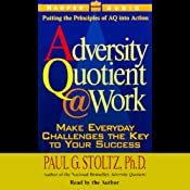 The Adversity Quotient @ Work | [Paul G. Stoltz]