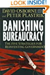 Banishing Bureaucracy: The Five Strat...