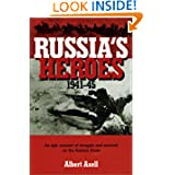 Russia's Heroes, 1941-45: An Epic Account of Struggle and Survival on the Eastern Front