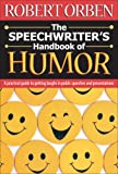 Robert Orben The Speechwriter's Handbook of Humour: A Practical Guide to Getting Laughs in Public Speeches and Presentations