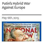 Putin's Hybrid War Against Europe   Edward Lucas
