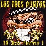 echange, troc Los Tres Puntos - 10 Ans Ferme !