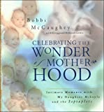 img - for Celebrating the Wonder of Motherhood: Intimate Moments With My Daughter Mikayla and the Septuplets book / textbook / text book
