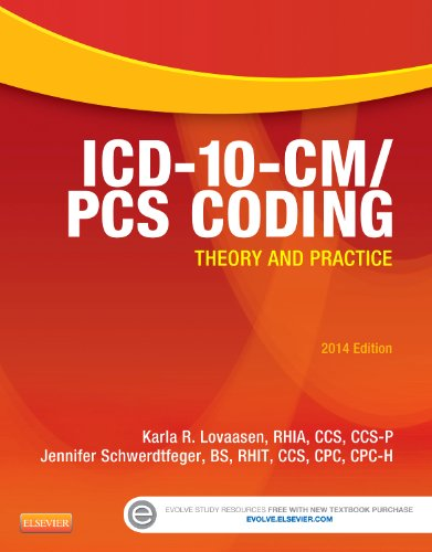 ICD-10-CM/PCS Coding: Theory and Practice, 2014 Edition, 1e
