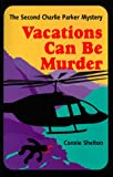 Vacations Can be Murder: The Second Charlie Parker Mystery (Charlie Parker Mysteries)