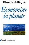 echange, troc Claude Allègre - Economiser la planète