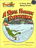 A Real Fishing Experience (Froginhood and Friends: Learning Adventure)