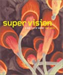 Super Vision: A New View of Nature