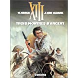 XIII, tome 11, Trois montres d'argentpar William Vance