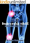 Indestructible Hips and Knees (The In...