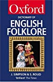 A Dictionary of English Folklore (Oxford Paperback Reference) (0198603983) by Jacqueline Simpson