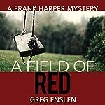 A Field of Red | Greg Enslen