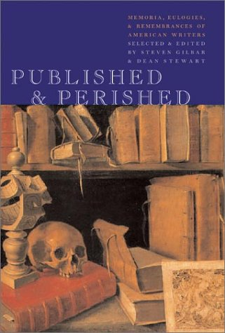 Published & Perished: Memoria, Eulogies, & Rememberences of American Writers