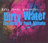 Kris Needs Presents... Dirty Water: The Birth Of Punk Attitude Various Artists