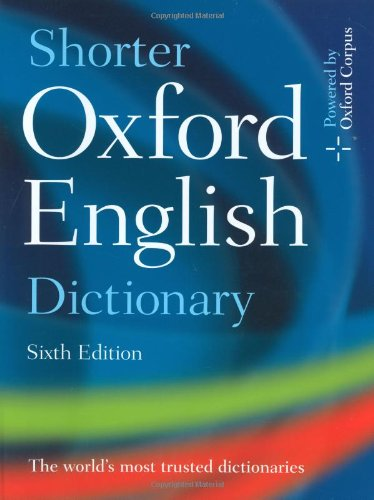 Shorter Oxford English Dictionary: Sixth Edition