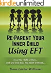 Re-Parent Your Inner Child Using EFT:...