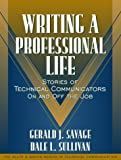 img - for By Gerald J. Savage - Writing a Professional Life: Stories of Technical Communicators On and Off the Job (Part of the Allyn & Bacon Series in Technical Communication): 1st (first) Edition book / textbook / text book