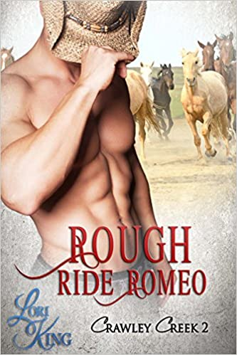 Rough Ride Romeo (Crawley Creek) by Lori King