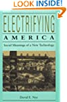 Electrifying America: Social Meanings...