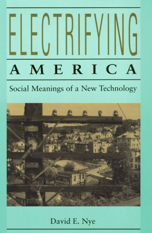 Electrifying America: Social Meanings Of A New Technology, 1880-1940 front-24275
