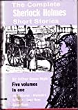 Sherlock Holmes: The Complete Short Stories - The Adventures of Sherlock Holmes; The Memoirs of Sherlock Holmes ; The Return of Sherlock Holmes ; The Last Bow ; The Casebook of Sherlock Holmes Sir Arthur Conan Doyle