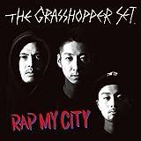 The Grasshopper Set / RAP MY CITY