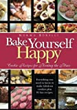 Norma Borelli Bake Yourself Happy: Cookie Recipes for Beating the Blues