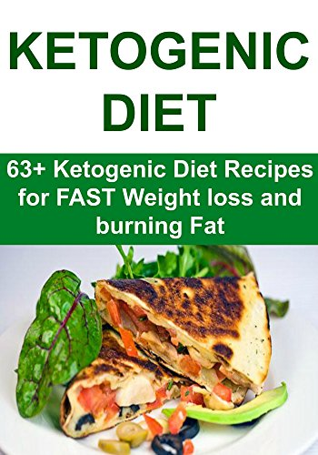 Free Kindle Book : Ketogenic: Ketogenic Diet - 63+ Ketogenic Diet Recipes for FAST Weight Loss and Burning Fat: (Ketogenic Diet, Ketogenic Diet for Beginners, Weight Loss Motivation, Ketogenic)