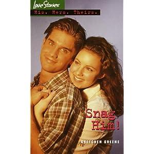 Snag Him! (Love Stories) Gretchen Greene