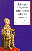 Christianity and Paganism in the Fourth to Eighth Centuries: Professor Ramsay MacMullen: 9780300080773: Amazon.com: Books