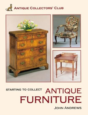 Starting To Collect Antique Furniture (Starting to Collect Series)
