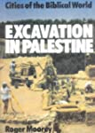 Excavation in Palestine (Cities of th...