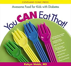 You Can Eat That!: Awesome Food for Kids with Diabetes