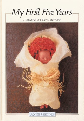 My First Five Years/Apricot Bouquet: A Record of Early Childhood (My First Five Years), Anne Geddes