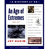 A History of US: Book 8: An Age of Extremes 1880-1917 ~ Joy Hakim