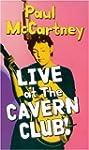 Paul McCartney - Live At The Cavern C...
