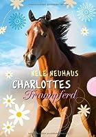 Charlottes Traumpferd, Band 1: Charlottes Traumpferd von Planet Girl