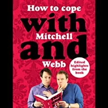 How to Cope with Mitchell and Webb Audiobook by David Mitchell, Robert Webb Narrated by David Mitchell, Robert Webb