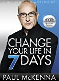 Paul McKenna Change Your Life in 7 Days [With CD (Audio) and DVD] (I Can Make You)