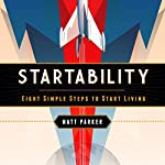 Startability: Eight Simple Steps to Start Living | Matt Parker
