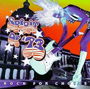 Spirit of 73: Rock for Choice