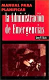 img - for Manual Para Planificar La Administracion De Emergencias book / textbook / text book