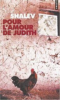 Pour l'amour de Judith  : roman, Shalev, Meir