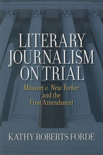 Literary Journalism on Trial: Masson v. New Yorker and...