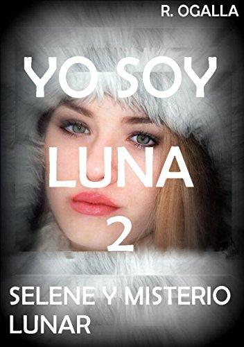 YO SOY LUNA 2: Selene y el misterio lunar (CRÓNICAS DE GAIA)