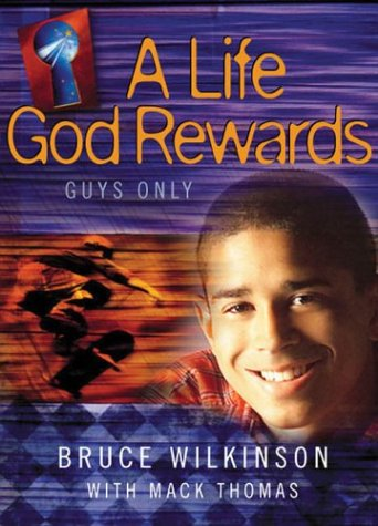 Life God Rewards : Guys Only, BRUCE WILKINSON, MACK THOMAS