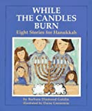 img - for While the Candles Burn: Eight Stories for Hanukkah book / textbook / text book