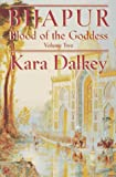 Bijapur (Blood of the Goddess, Vol. 2) (0312860013) by Dalkey, Kara