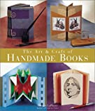The Art & Craft of Handmade Books: New Ideas and Innovative Techniques (1579904386) by LaPlantz, Shereen